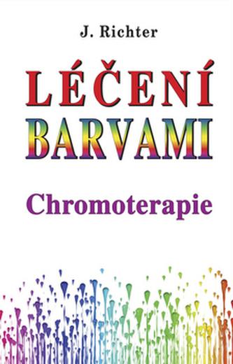 Léčení barvami Chromoterapie - Johan Richter