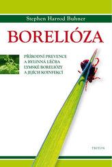 Borelióza - Přírodní prevence a bylinná léčba lymské boreliózy a jejích koinfekcí