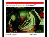 Hieronymus Bosch – Zbožný pohan?