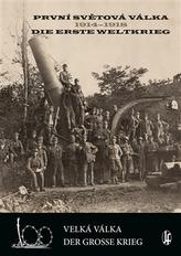 První světová válka 1914-1918 / Die Erste Weltkrieg