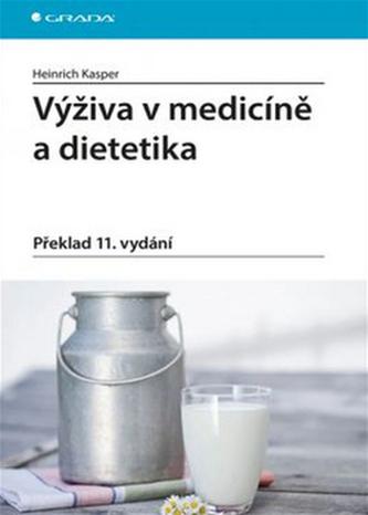 Výživa v medicíně a dietetika - Kasper Heinrich