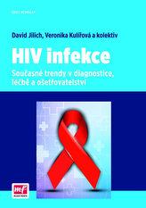 HIV infekce - Současné trendy v diagnostice, léčbě a ošetřovatelství