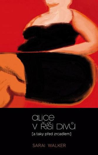 Alice v říši divů (a taky před zrcadlem) - Walker Sarai