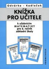 Knížka pro učitele k učebnicím matematiky pro 6. ročník základní školy