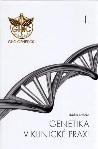 Genetika v klinické praxi I.