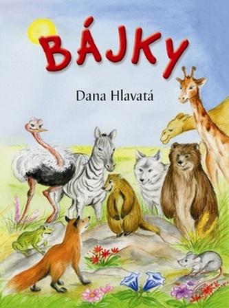 Bájky - Dana Hlavatá