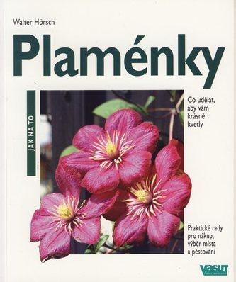 Plaménky - Jak na to