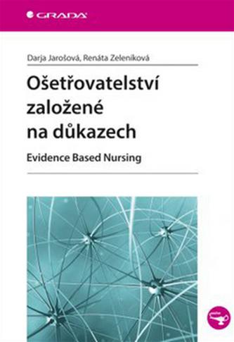 Ošetřovatelství založené na důkazech - Evidence Based Nursing