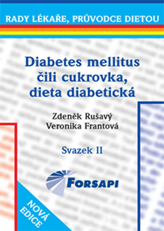 Diabetes mellitus čili cukrovka. Dieta diabetická. - Zdeněk Rušavý