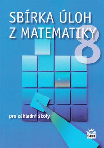 Sbírka úloh z matematiky 8 pro základní školy - Josef Trejbal