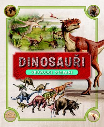 Dinosauři - Průvodce stopaře