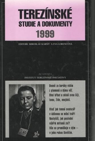 Terezínské studie a dokumenty 1999