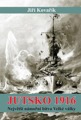 Jutsko 1916 - Největší námořní bitva Velké války - Jiří Kovařík