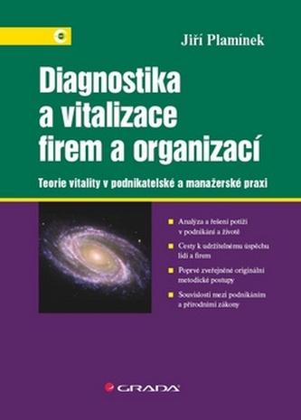 Diagnostika a vitalizace firem a organizací - Teorie vitality v podnikatelské a manažerské praxi