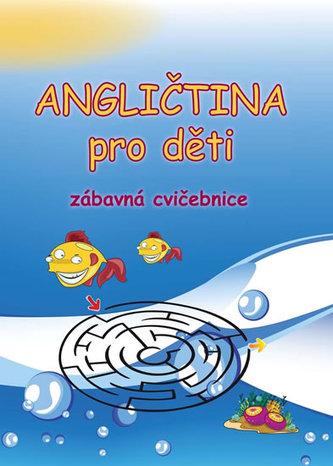 Angličtina pro děti - zábavná cvičebnice