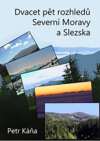 Dvacet pět rozhledů Severní Moravy a Sle