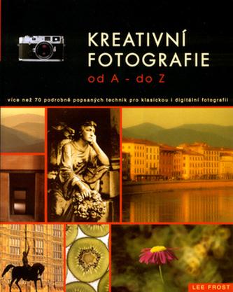 Kreativní fotografie od A do Z