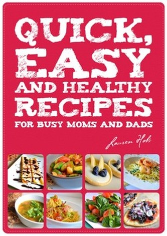 Quick, Easy and Healthy Recipes for busy
