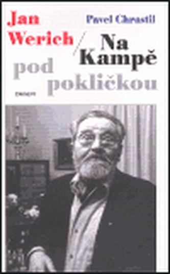 Jan Werich /Na Kampě pod pokličkou