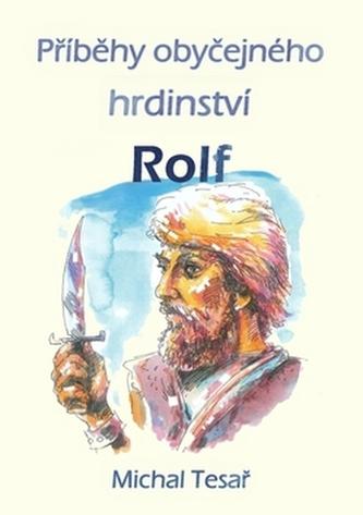 Příběhy obyčejného hrdinství - Rolf