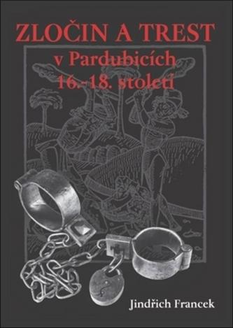 Zločin a trest v Pardubicích 16.- 18. st