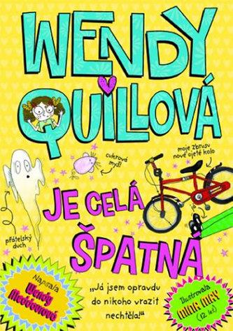 Wendy Quillová je celá špatná