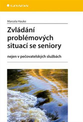 Zvládání problémových situací se seniory nejen v pečovatelských službách