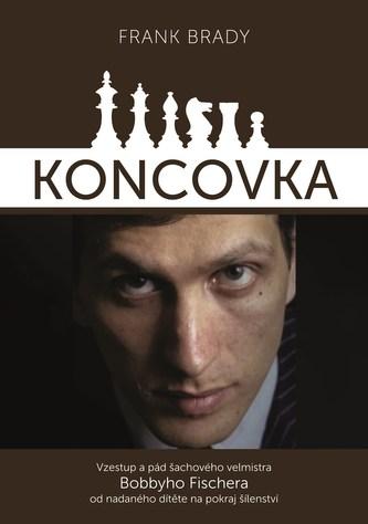 Koncovka: podivuhodný vzestup a pád Bobbyho Fischera