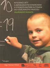 Integrace dětí s aspergerovým syndromem a vysokofunkčním autismem do vzdělávacího procesu