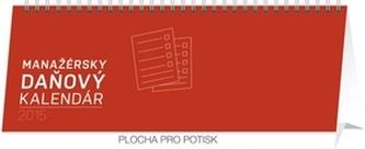 Manažérsky daňový kalendár - stolní kalendář 2015