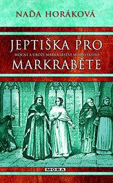 Jeptiška pro markraběte - Mocní a ubozí Markrabství moravského