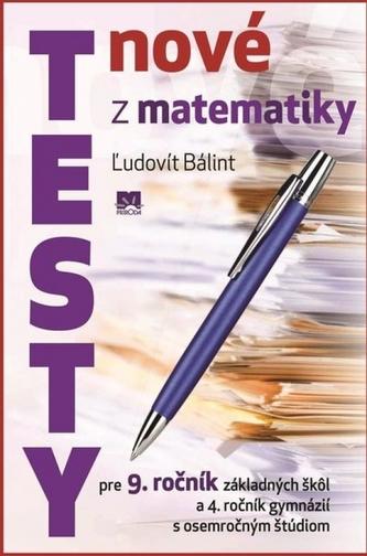 Nové testy z matematiky pre 9. ročník základných škôl