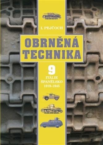 Obrněná technika 9 – Itálie, Španělsko 1919 – 1945