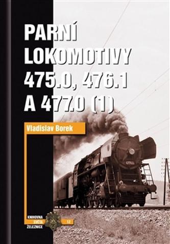 Parní lokomotivy 475.0, 476.1 a 477.0 (1) - Vladislav Borek