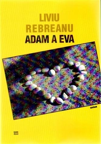 Adam a Eva - Liviu Rebreanu