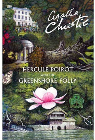 Hercule Poirot and the Greenshore Folly - Agatha Christie