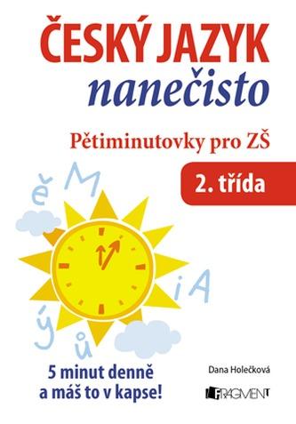 Český jazyk nanečisto Pětiminutovky pro 2. třídu ZŠ