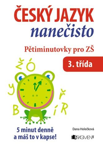 Český jazyk nanečisto Pětiminutovky pro 3. třídu ZŠ