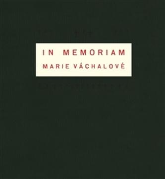 In memoriam Marie Váchalové