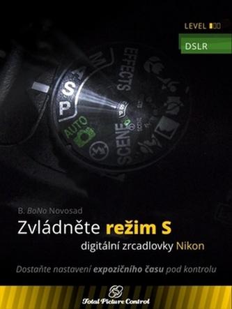 Zvládněte režim S digitální zrcadlovky N