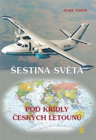 Šestina světa pod křídly českých letounů