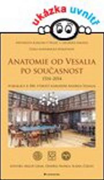 Anatomie od Vesalia po současnost - Publikace k 500. výročí narození Andrea Vesalia