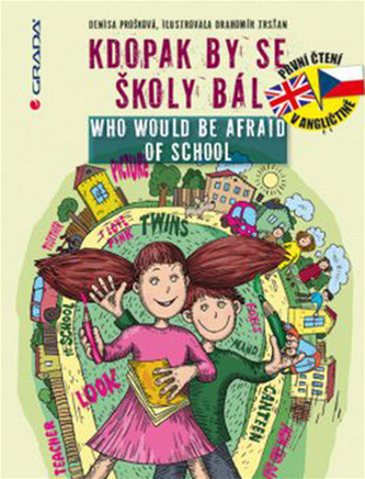 Kdopak by se školy bál / Who Would Be Afraid of School - Denisa Prošková
