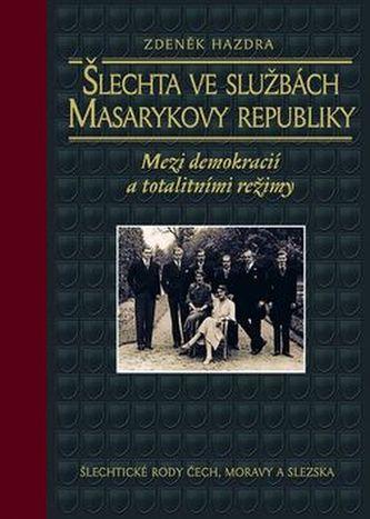 Šlechta ve službách Masarykovy republiky