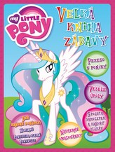 My Little Pony Velká kniha zábavy