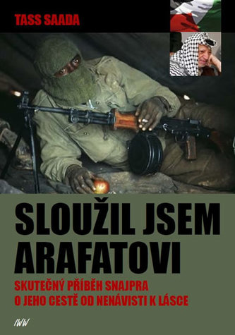 Sloužil jsem Arafatovi - Skutečný příběh snajpra o jeho cestě od nenávisti k lásce