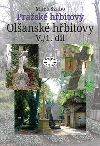 Pražské hřbitovy - Olšanské hřbitovy V. /1. díl