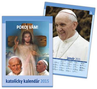 Katolícky kalendár Pokoj Vám! 2015 Nástenný
