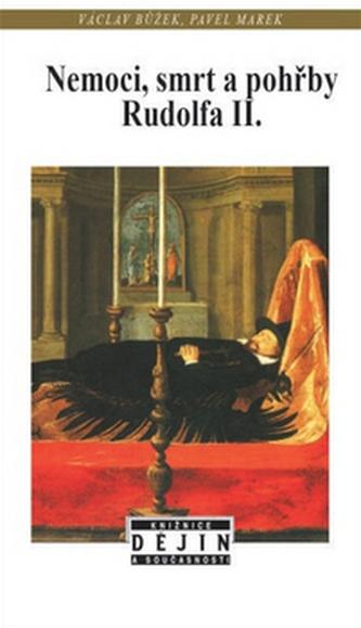 Nemoci, smrt a pohřby Rudolfa II.