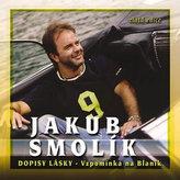 Jakub Smolík - Dopisy lásky - vzpomínka na Blaník - CD